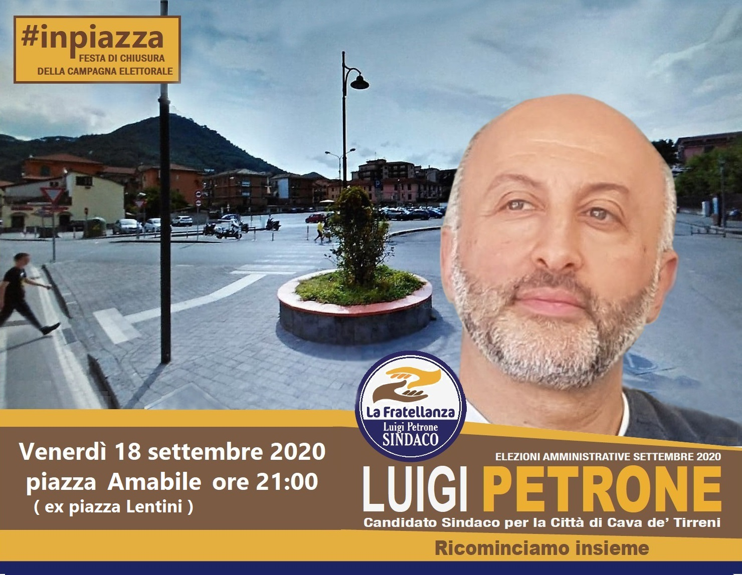 CHIUSURA CAMPAGNA ELETTORALE: VENERDì 18/09/2020 – ORE 21:00 piazza AMABILE (ex piazza Lentini)